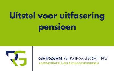 Drie maanden uitstel voor uitfasering pensioen in eigen beheer
