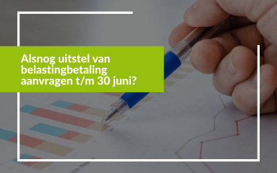 Alsnog uitstel van belastingbetaling aanvragen t/m 30 juni?